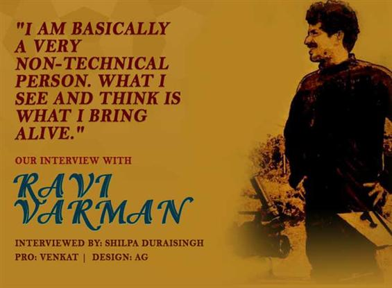 Cinematographer Ravi Varman Interview - Interview image