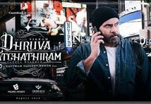 Dhruva Natachathiram next schedule is in overseas ...