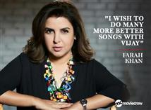 "Farah Khan - ""I wish to do many more better songs ..."