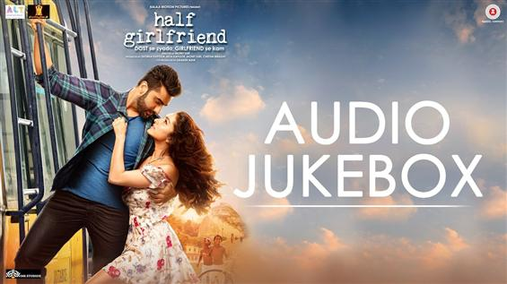 Listen to 'Half Girlfriend' Audio JukeBox - Movie Poster