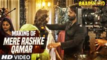 Making of 'Mere Rashke Qamar' song from Baadshaho
