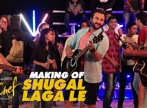 Making of 'Shugal Laga Le' song from Chef