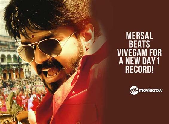 Mersal beats Vivegam for a new Day 1 record! image