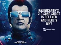 Rajinikanth's 2.0 song shoot is delayed and here's...