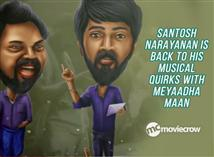 Santosh Narayanan is back to his musical quirks wi...