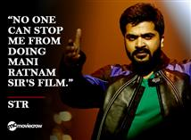 "STR - ""No one can stop me from doing Mani Ratnam s..."