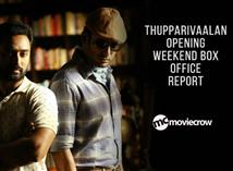 Thupparivaalan opening weekend Box Office report