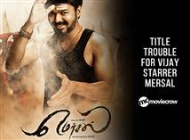 Title trouble for Vijay starrer Mersal