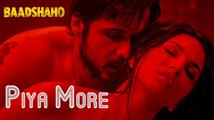 Watch 'Piya More' video song from Baadshaho
