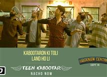 Watch 'Teen Kabootar' video song from Lucknow Cent...