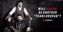 Will Bogan be another Thani Oruvan?