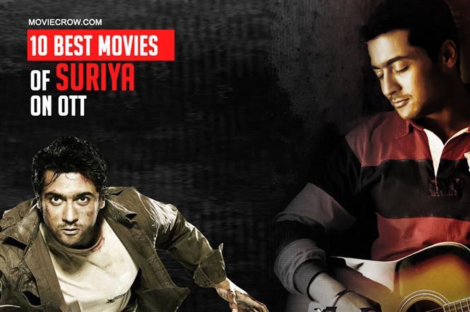 10 Best Movies of Suriya to Watch on OTT
