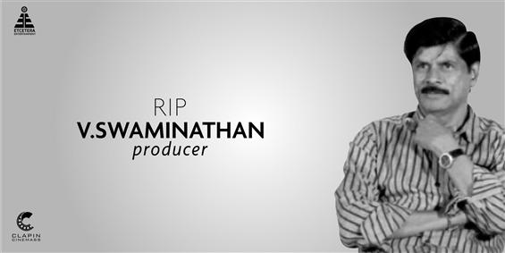 Actor, producer V. Swaminathan passes away due to ...