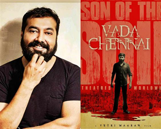 Anurag Kashyap & his never-ending bond with Vada Chennai