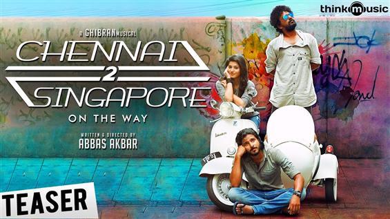 Chennai 2 singapore teaser