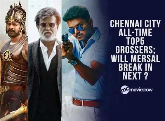Chennai City all-time Top5 grossers; Will Mersal break in next?