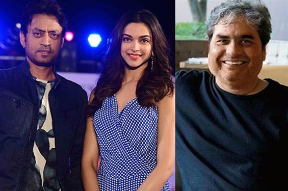 Deepika Padukone, Irrfan Khan film with Vishal Bharadwaj postponed!