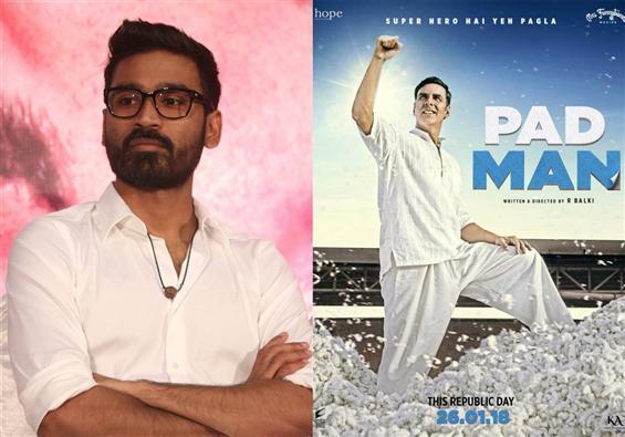 Dhanush in Padman Tamil remake?