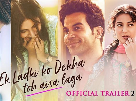 Ek Ladki Ko Dekha Toh Aisa Laga second trailer