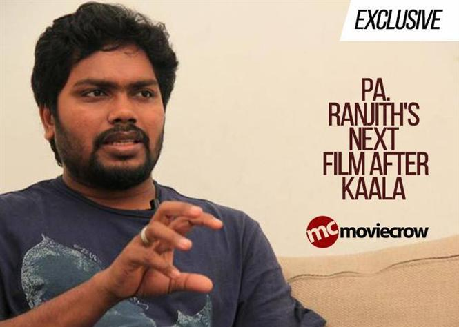 Exclusive - Pa. Ranjith's next film after Kaala
