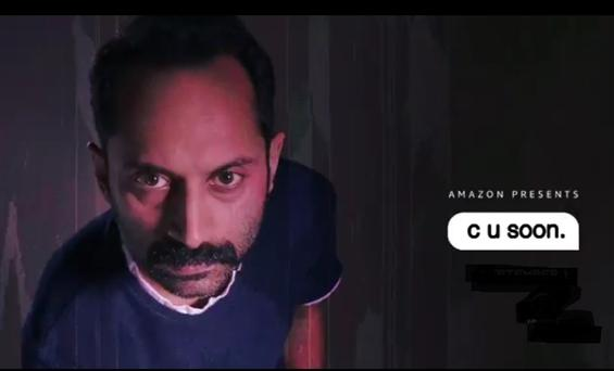 Fahadh Faasil starrer C U Soon to release on Amazo...