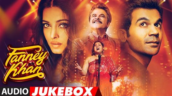 Fanney Khan Jukebox