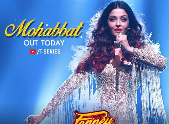 Fanney Khan: Mohabbat Video Song ft Aishwarya Rai ...