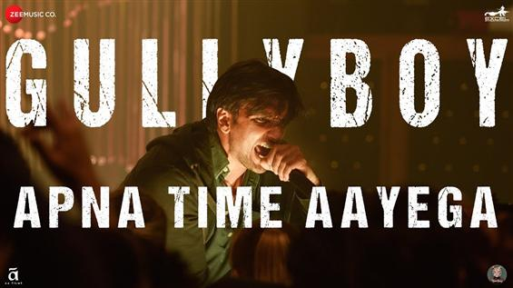 Gully Boy First Single Apna Time Aayega seems to b...