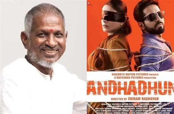 Ilayaraja to score music for Andhadhun Tamil remak...
