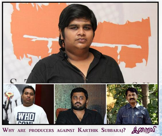Iraivi Controversy - Why are producers against Karthik Subbaraj?