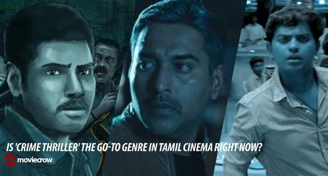 Is 'Crime Thriller' the go-to genre in Tamil Cinema right