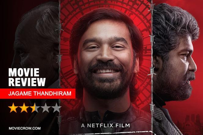 Jagame Thandhiram Review