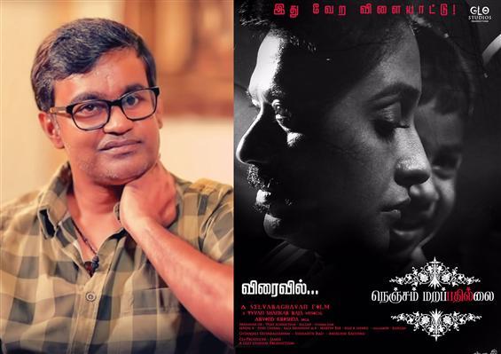 Jan 2020 Release for Selvaraghavan's Nenjam Marapa...