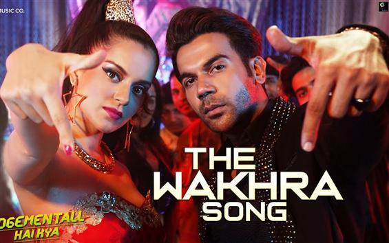 Judgementall Hai Kya: First song Wakhara ft. Kanga...
