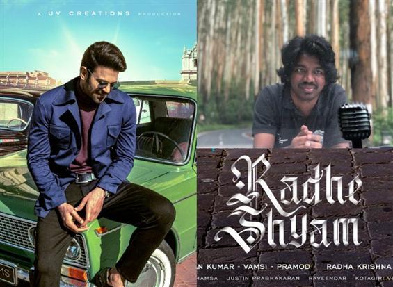 Justin Prabhakaran for Prabhas's film! Radhe Shyam...