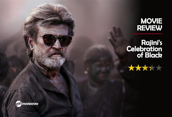 Kaala Review - Rajini's Celebration of Black
