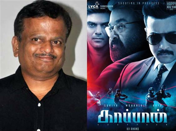 Kaappaan update on Tamil New Year! K.V. Anand won't tell if its Teaser, Motion Poster or Release Date!
