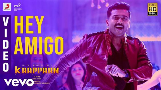 Kaappaan Video Songs - Hey Amigo
