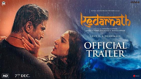 Kedarnath Trailer: Sushanth Singh Rajput & Sara Ali Khan fight for love in a flood-engulfed pilgrimage!