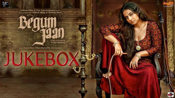 Listen to 'Begum Jaan' Audio JukeBox