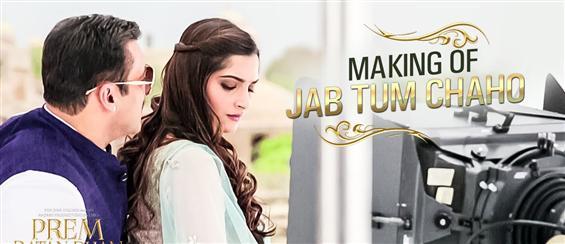 Making of 'Jab Tum Chaho' from Prem Ratan Dhan Payo