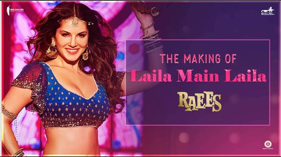Making of 'Laila Main Laila' from Raees