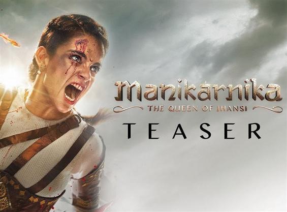 Manikarnika: The Queen of Jhansi Teaser