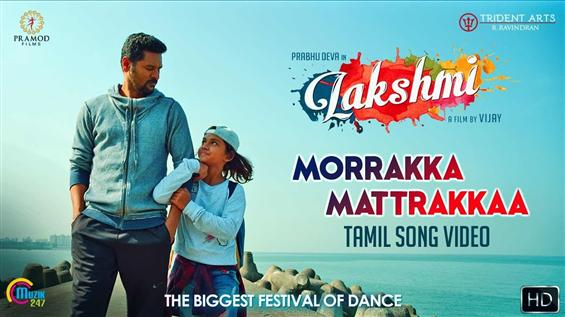 Morrakka Video Song from Prabhu Deva starrer Lakshmi