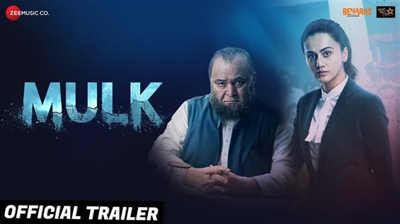 Mulk Trailer feat. Rishi Kapoor, Tapsee Pannu