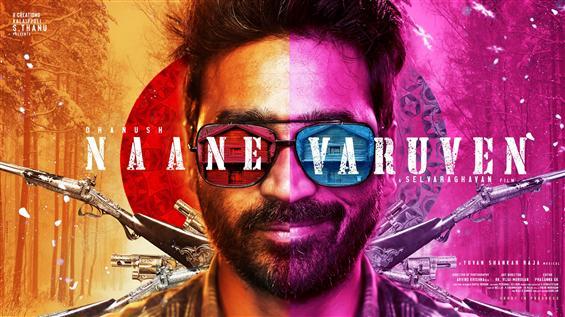 Naane Varuven is the title of Selvaraghavan, Dhanu...