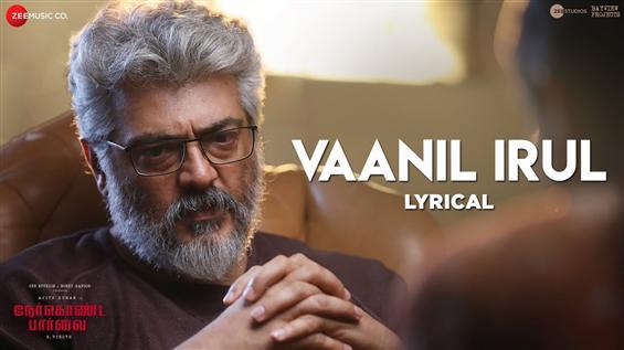 Nerkonda Paarvai First Single Song - Vaanil Irul
