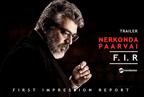 Nerkonda Paarvai Trailer - First Impression Report