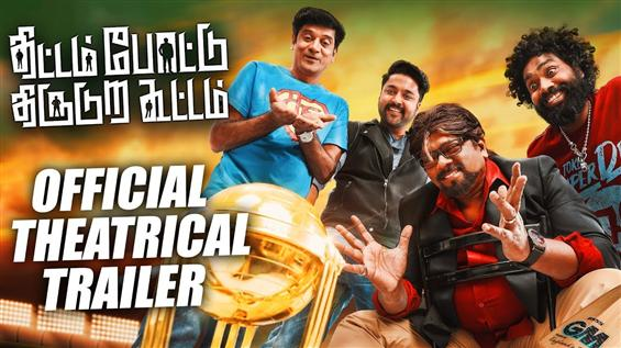 New Trailer out for Thittam Poattu Thirudura Kootam starring Kayal Chandran, Parthiban