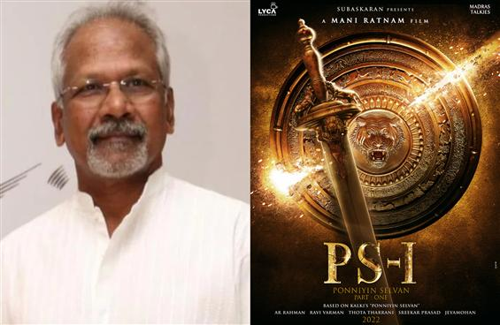 Official: Ponniyin Selvan Part 1 gears up for 2022...